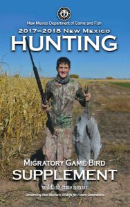 New Mexico Game and Fish 2017-2018 Migratory Game Bird Hunting Supplement Proclamation (in print and PDF) Addendum.