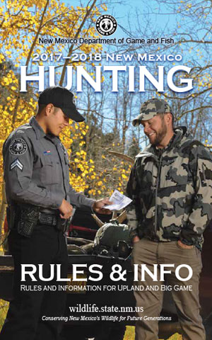 2017-2018 Hunting Rules and Info regulations proclamation booklet guide (PDF & print) - New Mexico Department Game and Fish