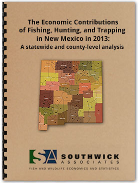 The Economic Contributions of Fishing, Hunting, & Trapping in New Mexico 2013