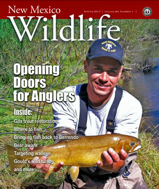 New Mexico Wildlife - Spring 2017 - News Magazine from NMDGF Game and Fish