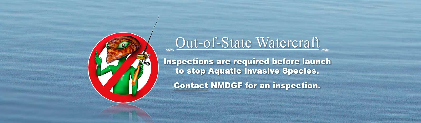 Stop Aquatic Aliens - Protect New Mexico Waters: Clean, Drain, and Dry your watercraft.