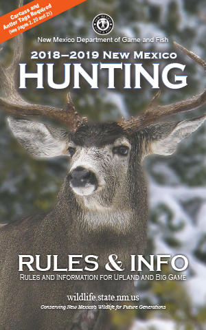 2018-2019 Hunting Rules and Info regulations proclamation booklet guide (PDF & print) - New Mexico Department Game and Fish