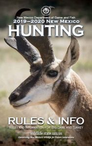 New Mexico Game and Fish 2019-2020 Hunting Rules & Info Proclamation Booklet (in print and PDF) for Upland and Big Game