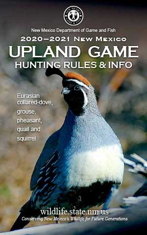 2020-2021 Upland Game Hunting Rules and Info regulations proclamation booklet guide (PDF & print) - New Mexico Department Game and Fish