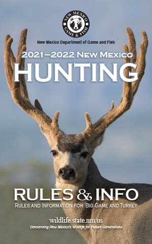 2021-2022 Hunting Rules and Info regulations proclamation booklet guide (PDF & print) - New Mexico Department Game and Fish